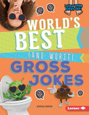 World s Best  and Worst  Gross Jokes