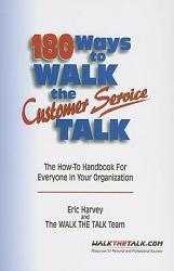 180 Ways To Walk The Customer Service Talk Book PDF