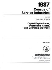 1987 Census of Service Industries: Subject series. Capital expenditures, depreciable assets, and operating expenses