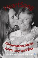 HeartSong  Conversations about Love  Joy and Sex   Discover the Secret to a Fulfilling Love Relationship PDF