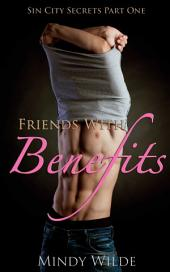 Friends With Benefits (Sin City Secrets Part One)