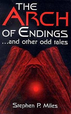 The Arch of Endings