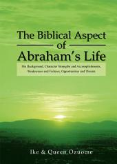 The Biblical Aspect of Abraham's Life