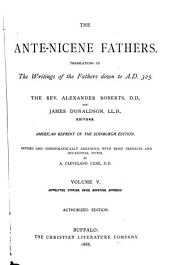 The Ante-Nicene Fathers: Volume 5