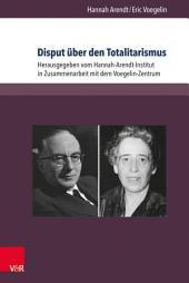 Disput über den Totalitarismus: Texte und Briefe