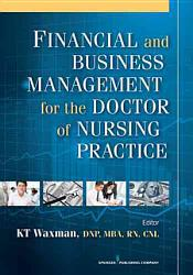Financial And Business Management For The Doctor Of Nursing Practice Book PDF