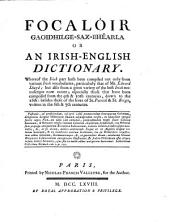 Focalóir Gaoidhilge-Sax-bhéarla; or, An Irish-English dictionary [by J. O'Brien].