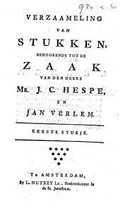 Verzaameling van Stukken behoorende tot de zaak van ... J. C. Hespe en J. Verlem. Stukje 1 and 2