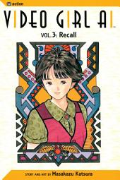 Video Girl Ai, Vol. 3 (2nd Edition): Recall