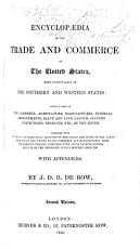 Encyclop  dia of the Trade and Commerce of the United States  more particularly of the Souther and Western States     Second edition PDF
