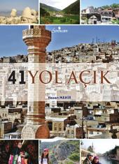 YOL AÇIK: Türkiye'de 41 yolun hikayesi