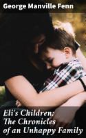 Eli s Children  The Chronicles of an Unhappy Family PDF