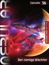 Nebular 36 - Der zornige Wächter: Einzelepisode