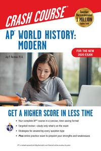 AP   World History  Modern Crash Course  For the New 2020 Exam  Book   Online Book