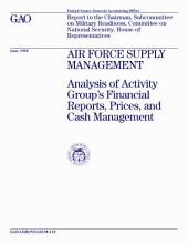 Air Force supply management analysis of activity group's financial reports, prices, and cash management : report to the Chairman, Subcommittee on Military Readiness, Committee on National Security, House of Representatives