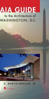 AIA Guide to the Architecture of Washington,: Part 3, Edition 5