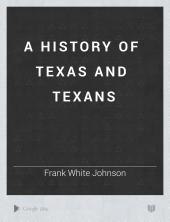 A History of Texas and Texans: Volume 4