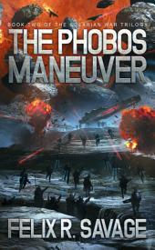 The Phobos Maneuver (Sol System Renegades): The Solarian War Trilogy Book 2