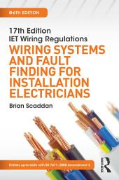 17th Edition IET Wiring Regulations: Wiring Systems and Fault Finding for Installation Electricians, 6th ed: Edition 6