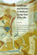 Landscapes and Societies in Medieval Europe East of the Elbe