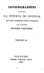 Considerazioni sopra la storia di Sicilia dai Tempi Normanni sino ai presenti: Volume 2
