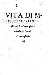 Vita di M. Triphone Gabriele: nella quale si mostrano apieno le lodi della uita soletaria & contemplatiua