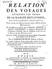Relation des voyages entrepris par ordre de Sa Majesté britannique ... pour faire des découvertes dans l'hémisphere méridional, et successivement exécutés par le commodore Byron, le capitaine Carteret, le capitaine Wallis & le capitaine Cook, dans les vaisseaux le Dauphin, le Swallow & l'Endeavour: rédigée d'après les journaux tenus par les différens commandans & les papiers de m. Banks,