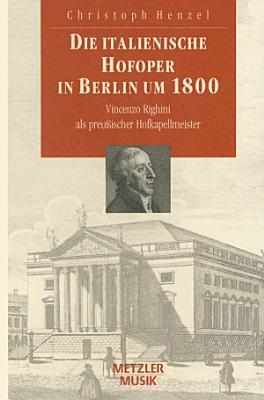 Die italienische Hofoper in Berlin um 1800 PDF