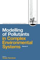 Modelling of Pollutants in Complex Environmental Systems PDF