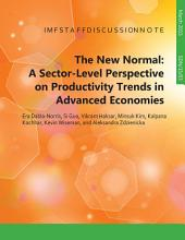The New Normal: A Sector-level Perspective on Productivity Trends in Advanced Economies