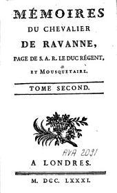 Mémoires du chevalier de Ravanne, page de S.A.R. le duc régent, et mousquetaire: Volume2