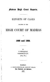 Reports of Cases Decided in the High Court of Madras In...: Volume 4