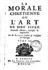La Morale Chrétienne Ou L'Art De Bien Vivre: Volume3