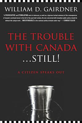 The Trouble with Canada     Still