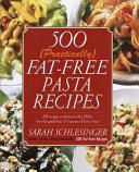 500 (Practically) Fat-Free Pasta Recipes