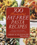 500  Practically  Fat Free Pasta Recipes PDF