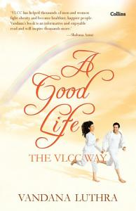 A Good Life   The VLCC Way Book