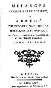 Mélanges interessans et curieux: ou Abrégé d'histoire naturelle ...