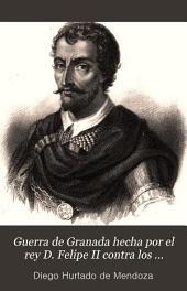 Guerra de Granada hecha por el rey D. Felipe II contra los moriscos de aquel reino, sus rebeldes ; seguida de, La vida del Lazarillo de Tormes, sus fortunas y adversidades