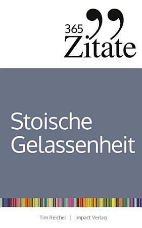 365 Zitate f  r stoische Gelassenheit PDF