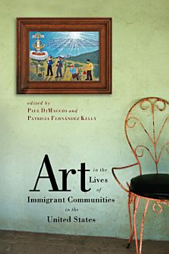 Art in the Lives of Immigrant Communities in the United States PDF