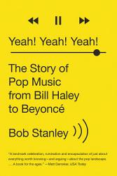 Yeah Yeah Yeah The Story Of Pop Music From Bill Haley To Beyonc  Book PDF