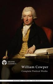 Delphi Complete Poetical Works of William Cowper (Illustrated)