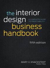 The Interior Design Business Handbook: A Complete Guide to Profitability, Edition 5