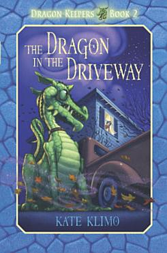 Dragon Keepers  2  The Dragon in the Driveway PDF
