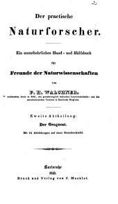 Der practische Naturforscher: ein unentbehrliches Hand- und Hülfsbuch für Freunde der Naturwissenschaften. ¬Der Geognost. 2