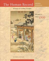 The Human Record Sources Of Global History Volume Ii Since 1500 Book PDF