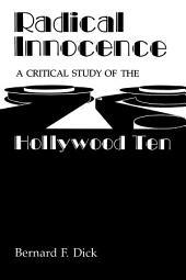 Radical Innocence: A Critical Study of the Hollywood Ten
