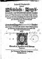 Lutherisch Jüngstgericht, Das ist, Offentliche, Augenscheinliche, vnd Vnwidersprechliche Darstellung vnd Representation, was Luther vnnd alle Lutheraner an dem letzten Gerichtstag deß Herrens, für mächtige, scharffe, vnd vnerträgliche Ankläger vnd Zeugen ihres ewigen Verderbens vnnd Verdamnuß zugewarten haben