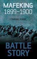 Battle Story  Mafeking 1899 1900 PDF